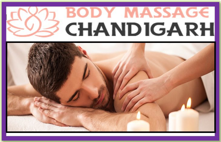 Body Massage in Chandigarh Help You to Get Charged and Make You Feel Better
